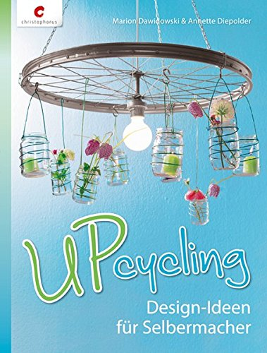Upcycling: Design-Ideen für ()