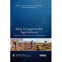 Drip Irrigation for Agriculture: Untold Stories of Efficiency, Innovation and Development
