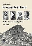 Kriegsende in Lienz: Das Wintertagebuch der Ila Egger-Lienz 1944-1945