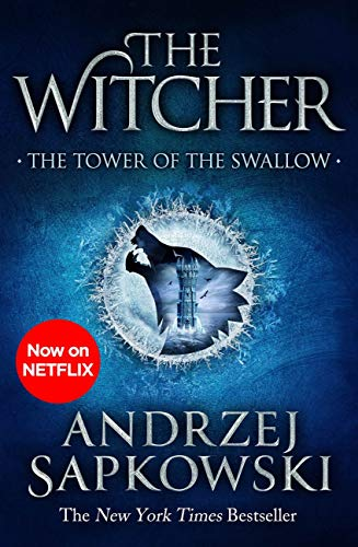 The Tower of the Swallow: Witcher 4 - Now a major Netflix show (The Witcher) (English Edition)