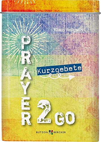 Prayer 2 go: Kurzgebete