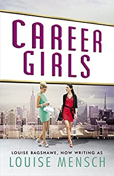 Career Girls by [Bagshawe, Louise]