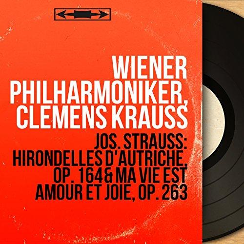 Jos. Strauss: Hirondelles d'Autriche, Op. 164 & Ma vie est amour et joie, Op. 263 (Mono Version) - Vie De Joie