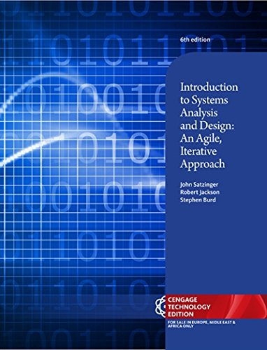 Introduction to Systems Analysis and Design: An Agile, Iterative Approach, Cengage Technology Edition