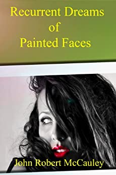 Recurrent Dreams of Painted Faces by [McCauley, John Robert]