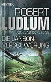 Die Janson-Verschwörung: Roman (JANSON-Serie, Band 4) - Robert Ludlum