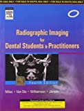 Radiographic Imaging for Dental Students and Practitioners