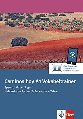 Caminos hoy A1: Spanisch für Anfänger. Vokabeltrainer, Heft inklusive Audios für Smartphone/Tablet