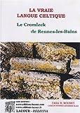 La vraie langue celtique et le cromleck de Rennes-les-Bains