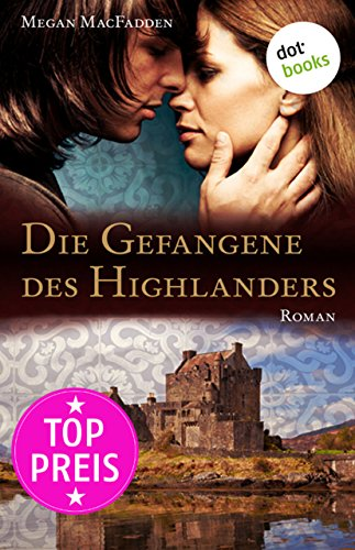 Die Gefangene des Highlanders: Roman
