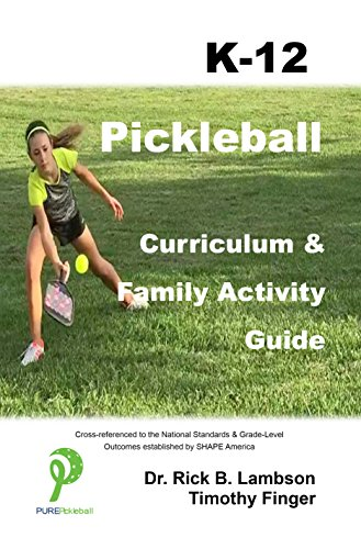 Pickleball Curriculum & Family Activity Guide K-12 (English Edition) por Rick Lambson