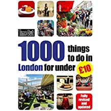 Time Out 1000 things to do in London for under £10 (Time Out 100 Things to Do)
