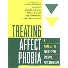 Treating Affect Phobia: A Manual for Short-term Dynamic Psychotherapy