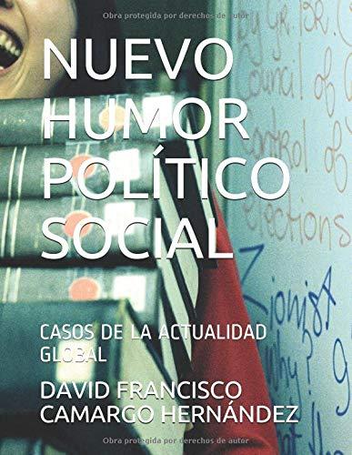 NUEVO HUMOR POLÍTICO SOCIAL: CASOS DE LA ACTUALIDAD GLOBAL