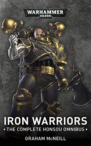 Iron Warriors: The Complete Honsou Omnibus (Warhammer Horror) (English Edition)