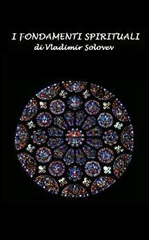 I fondamenti spirituali di [Solovev, Vladimir]