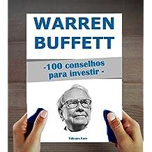Warren Buffett : 100 Conselhos para Investir e Ficar Rico (Portuguese Edition)
