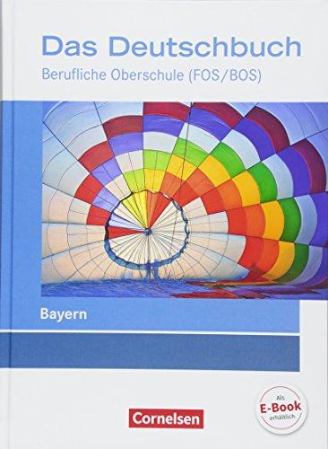 Das Deutschbuch - Berufliche Oberschule (FOS/BOS) - Bayern - Neubearbeitung: 11.-13. Jahrgangsstufe - Schülerbuch