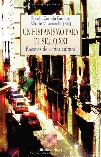 Un hispanismo para el siglo XXI: Ensayos de crítica cultural (Otras Eutopías) por Rosalía Cornejo Parriego