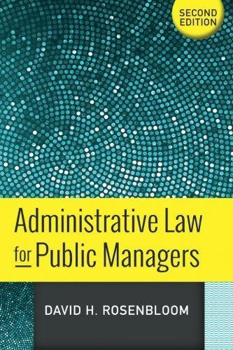 Administrative Law for Public Managers by David H Rosenbloom (2014-08-05)