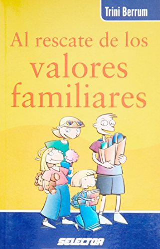 Descargar Libro Al rescate de los valores familiares / The Rescue Of Family Values: 1st (Coleccion Familia) de Trini Berrum