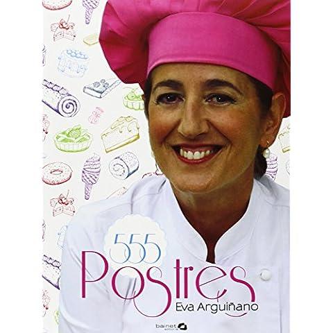 555 recetas de postres de Eva Arguiñano (24 nov 2014) Tapa blanda