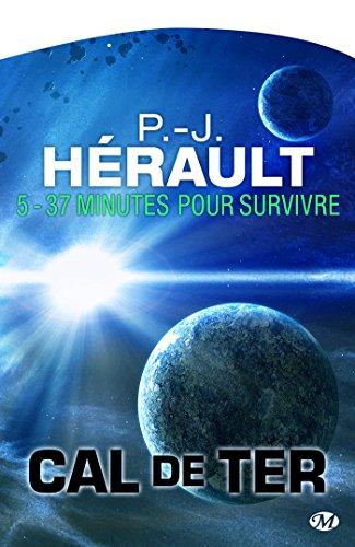 37 minutes pour survivre…: Cal de Ter, T5