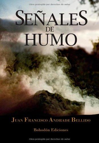 Señales De Humo (Narradores de nuestro tiempo) por Juan Francisco Andrade Bellido