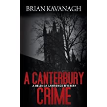 A Canterbury Crime (a Belinda Lawrence Mystery) by Brian Kavanagh (June 01,2013)