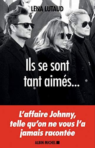 Ils se sont tant aimés... : L'affaire Johnny, telle qu'on ne vous l'a jamais racontée (A.M. SOCIETE)