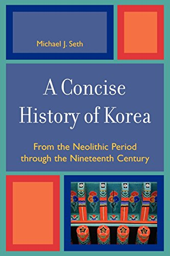 A Concise History of Korea: From the Neolithic Period through the Nineteenth Century