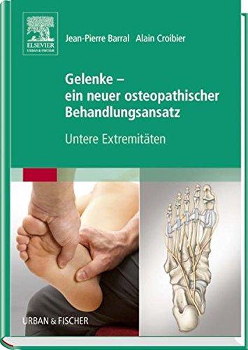 Gelenke - ein neuer osteopathischer Behandlungsansatz: Untere Extremitäten (Jeans Gebunden)
