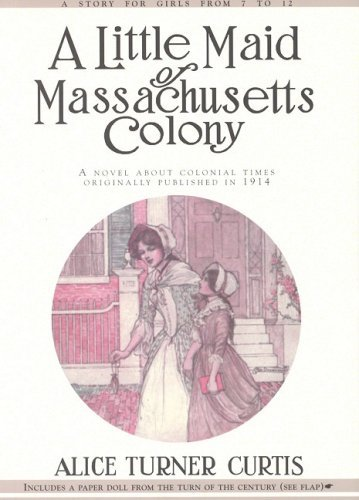 Little Maid of Massachusetts Colony by Alice Curtis (1996-11-01)