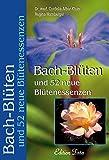 Bach-Blüten und 52 neue Blütenessenzen (Edition Tirta) - Regina Hornberger, Cordelia Alber-Klein