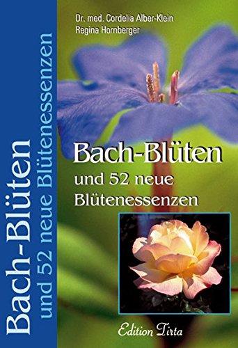 Bach-Blüten und 52 neue Blütenessenzen (Edition Tirta)