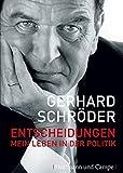 Entscheidungen: Mein Leben in der Politik (Autobiografien)