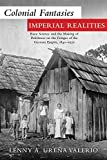 Colonial Fantasies, Imperial Realities: Race Science and the Making of Polishness on the Fringes of the German Empire, 1840-1920 (Ohio University Press Polish and Polish American Studies) - Lenny A. Urena Valerio