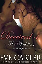 Deceived 4 - The Wedding (Deceived series) (English Edition)
