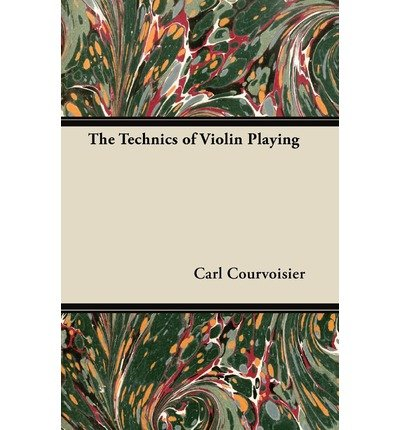 the-technics-of-violin-playing-author-carl-courvoisier-published-on-june-2012