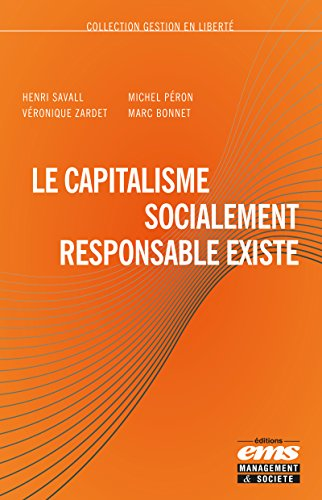 Le capitalisme socialement responsable existe (Gestion en Liberté) par Véronique Zardet