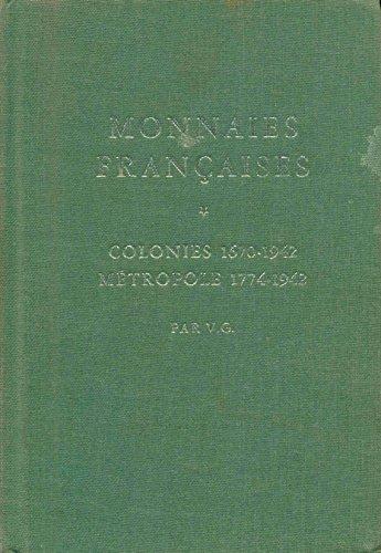 Monnaies Françaises. Colonies 1670-1942. Métropole 1774-1942