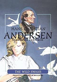 The Wild Swans (H.C. Andersen Illustrated Fairy Tales Book 1) (English Edition) par [Andersen, Hans Christian]