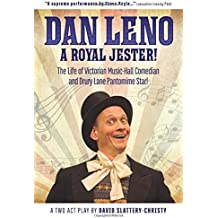 Dan Leno: A Royal Jester!