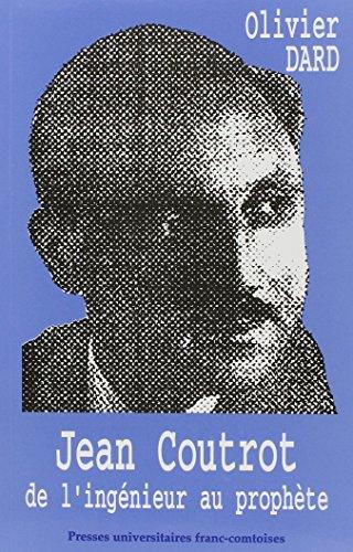 Jean Coutrot: De l'ingénieur au prophète