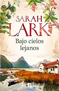 Bajo cielos lejanos par Sarah Lark