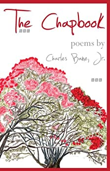 The Chapbook: Poems by Charles Bane Jr. by [Bane Jr., Charles]