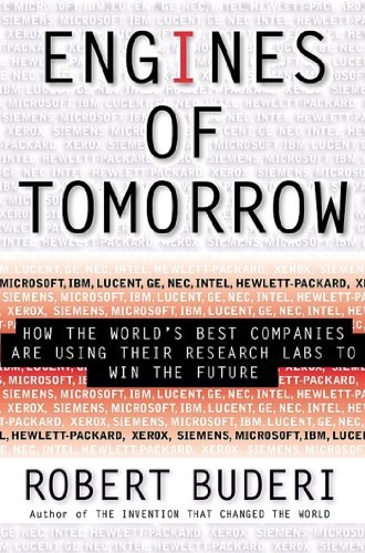 Engines Of Tomorrow: How The Worlds Best Companies Are Using Their Research Labs To Win The Future (English Edition) -