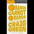 Orange Carrot Orange (Figg's Progress Book 1)