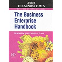 BUSINESS ENTERPRISE HANDBOOK: A Complete Guide to Achieving Profitable Growth for All Entrepreneurs and SMEs (Sunday Times Business Enterprise) by Colin Barrow (2001-01-01)