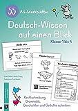 55 A4-Merkblätter Deutsch-Wissen auf einen Blick – Klasse 1 bis 4: Rechtschreibung, Grammatik, Geschichten und Gedichte schreiben